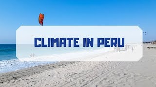 Climate and Weather in Peru