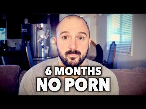 6 Months NO PORN (why I gave it up)