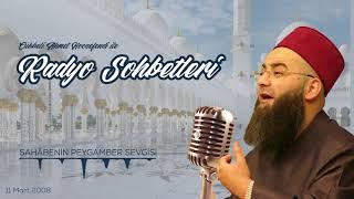 Sahâbenin Peygamber Sevgisi (Radyo Sohbetleri) 11 Mart 2008