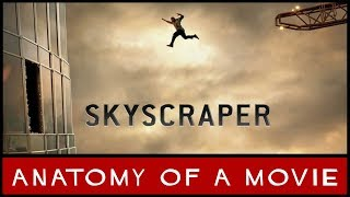 Skyscraper (2018) Review | Anatomy of a Movie