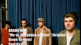 Brand New - Me vs Maradona vs Elvis (Original Demo)