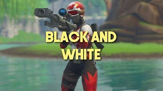 Fortnite Montage - Black And White