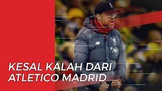 Liverpool Kalah dari Atletico Madrid, Juergen Klopp Keluhkan Cara Bermain Tim Asuhan Diego Simeone