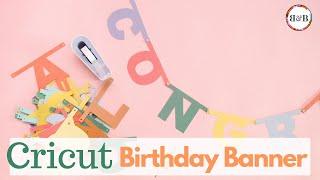 DIY Cricut Birthday Banner