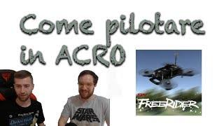 Come pilotare in ACRO un drone da gara - FPV Freerider - Tutorial ITA