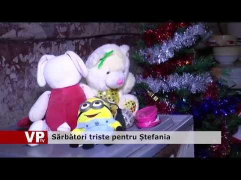 Sărbători triste pentru Ștefania