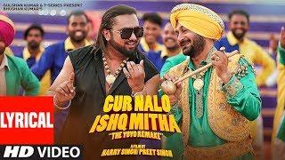 LYRICAL: Gur Nalo Ishq Mitha   Yo Yo Honey Singh: (The