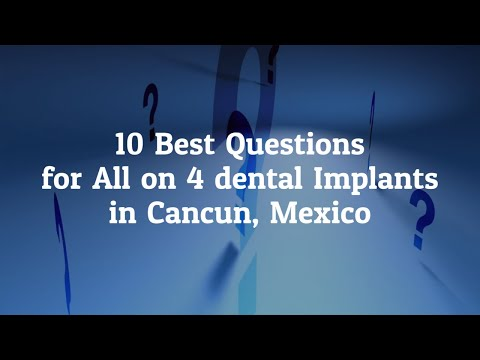 10-Best-Questions-to-Ask-before-Going-for-All-on-4-dental-implants-in-Cancun-Mexico