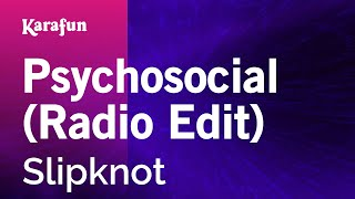Karaoke Psychosocial (Radio Edit)   Slipknot *