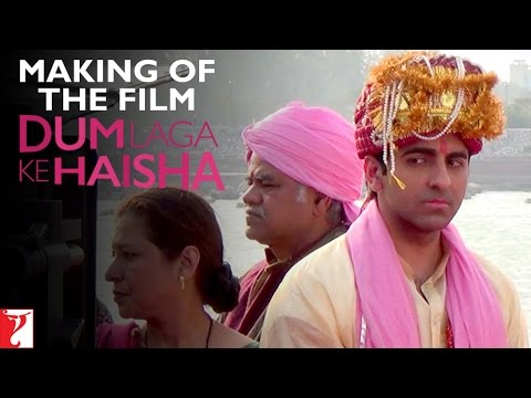 Download Dum Laga Ke Haisha - Making Of The Film HD Mp4 3GP Video and MP3