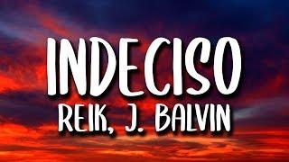 Reik, J. Balvin   Indeciso (LetraLyrics) Ft. Lalo Ebratt