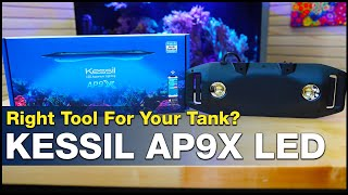 Will the Kessil AP9X be the right tool for one of the most challenging reef tanks we try to keep?