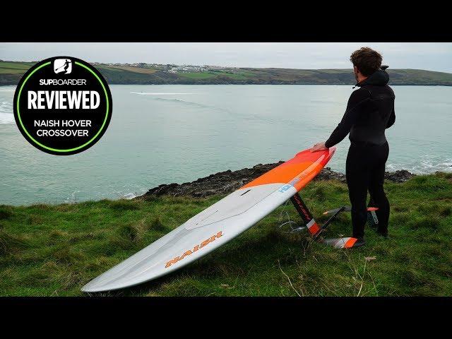 2019 Naish Hover Crossover Review / Multi sport foil board