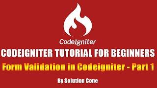Codeigniter Tutorial for Beginners | Form Validation in Codeigniter - Part 1