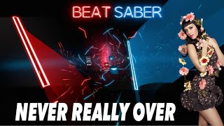 [Beat Saber] Katy Perry - Never Really Over