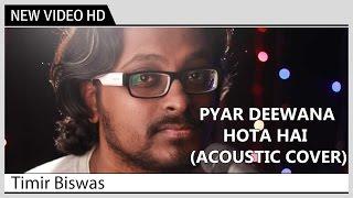 Pyar Diwana Hota Hai – Timir Biswas | Acoustic Cover by Kolkata Videos | Music Video