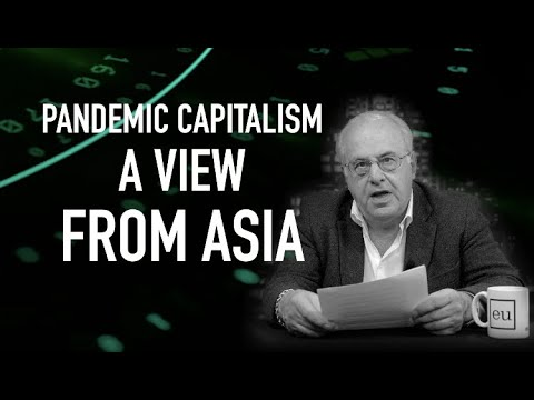 Economic Update: Pandemic Capitalism: A View From Asia [Trailer]