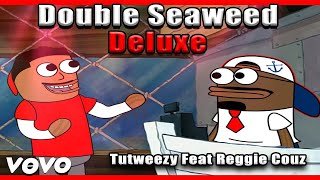Double Seaweed Deluxe Official music video (Ft. Reggie Couz) [Prod by: OfficialMaas]