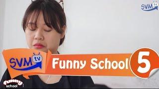 SVM Funny School || Tập 5: Show hàng