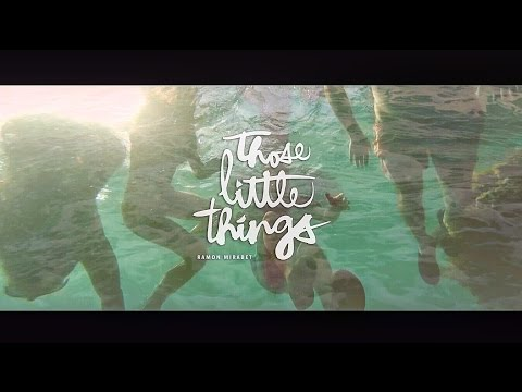 Those Little Things (Song) by Ramon Mirabet