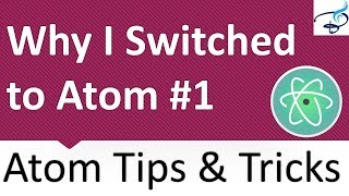 Atom Text Editor - Why I switched to Atom #1