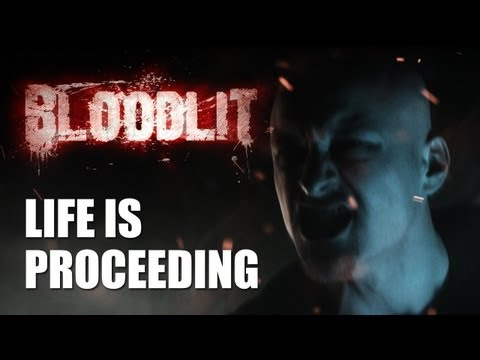 BLOODLIT - Life Is Proceeding [Official Music Video]