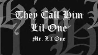 They Call Him Lil One-Mr. Lil One