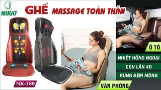 Ghế massage lưng, cổ, mông xoa bóp day ấn rung, nhiệt hồng ngoại Nikio NK-180 - giải pháp thư giãn cơ thể tại nhà