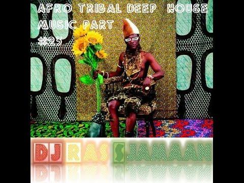 Afro Tribal Deep House Music Mix #23 By DJ Ras Sjamaan