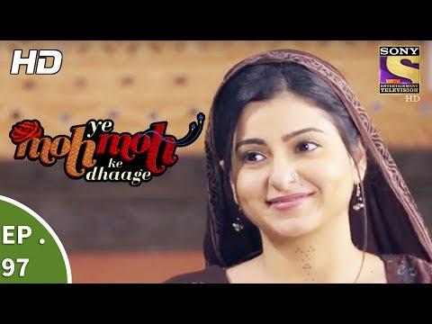 Yeh Moh Moh Ke Dhaage - ये मोह मोह के धागे - Ep 97 - 2nd August, 2017