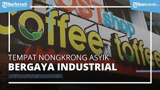 Coffee Toffee, Tempat Nongkrong di Bogor Bergaya Industrial
