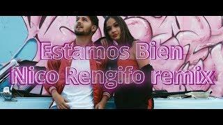 Bad Bunny   Estamos Bien   Nico Rengifo Remix
