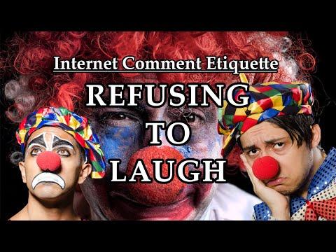 """Internet Comment Etiquette: """"Refusing to Laugh"""""""
