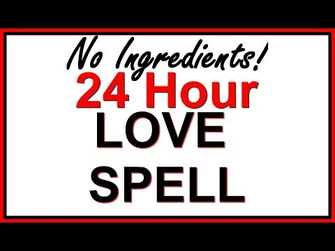 24 HOUR LOVE SPELL WITHOUT INGREDIENTS! Revealed by a Real Witch