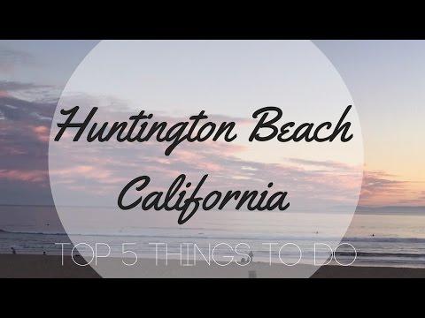 Video Top 5 Things to do in Huntington Beach, California