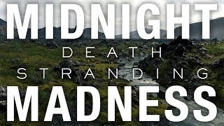 Death Stranding - Midnight Madness (Let's Play)