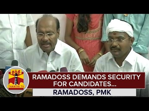 Ramadoss-demands-Security-for-Candidates-during-Election-Time--Thanthi-TV
