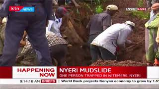 A person trapped in mudslide at Witemere village in Nyeri County