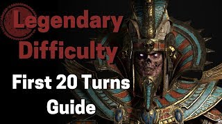 Warhammer II - Legendary First 20 Turns Guide - Tomb Kings