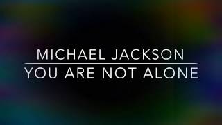 Michael Jackson You Are Not Alone By Quentin Huan Mj