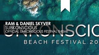 RAM & Daniel Skyver - Subkonscious (Official Unkonscious Festival Theme)