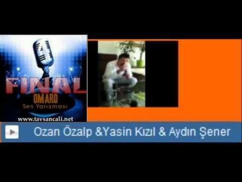 Ozan Özalp &Yasin Kızıl & Aydın Şener