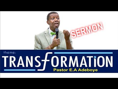 Pastor E.A Adeboye Sermon_ TRANSFORMATION