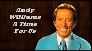 Andy Williams........A Time For Us.