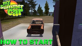 HOW TO START the GAME IN 2019 [GUIDE] - My Summer Car #162