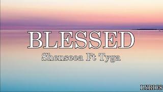 Shenseea   Blessed (Lyrics) Ft. Tyga