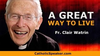 A GREAT WAY TO LIVE: Live the Now Moment (Roman Catholic video)