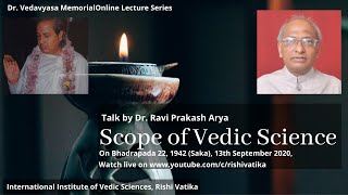 Talk on Scope of Vedic Science by Dr. Ravi Prakash Arya.