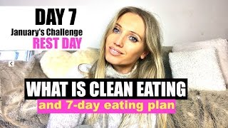 WHAT IS CLEAN EATING AND HOW TO GET YOUR FREE 7 DAY EATING PLAN