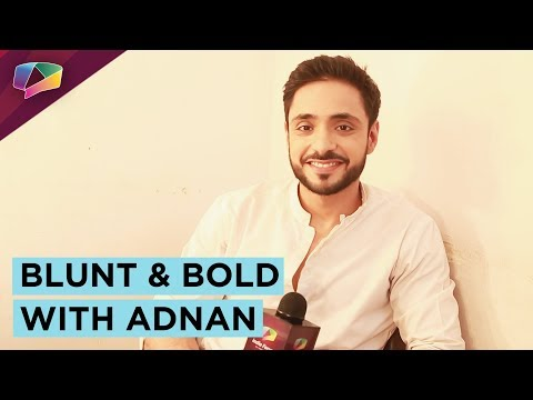 Adnan Khan Shares His Blunt & Bold Secrets